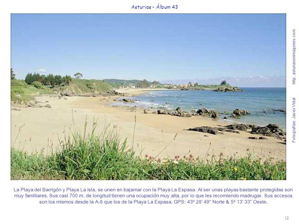 12 Asturias - Álbum 43 Fotografías: Javier Vidal http: asturiasenimagenes.com La Playa del Barrigón y Playa La Isla, se unen en bajamar con la Playa L