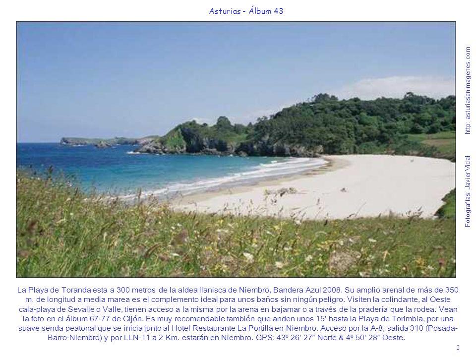 2 Asturias - Álbum 43 Fotografías: Javier Vidal http: asturiasenimagenes.com La Playa de Toranda esta a 300 metros de la aldea llanisca de Niembro, Ba