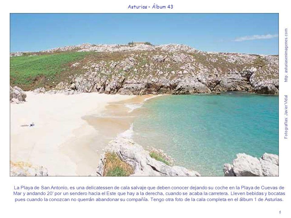 6 Asturias - Álbum 43 Fotografías: Javier Vidal http: asturiasenimagenes.com La Playa de San Antonio, es una delicatessen de cala salvaje que deben co