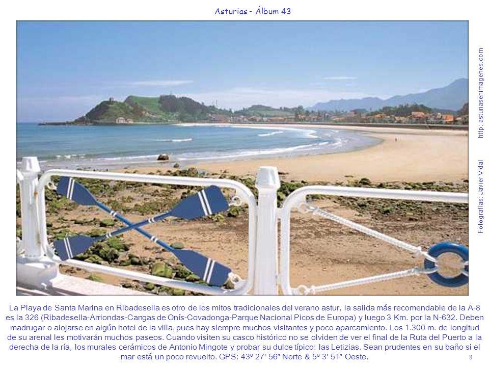 8 Asturias - Álbum 43 Fotografías: Javier Vidal http: asturiasenimagenes.com La Playa de Santa Marina en Ribadesella es otro de los mitos tradicionale