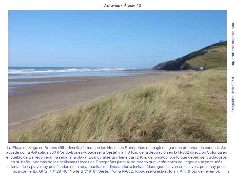 9 Asturias - Álbum 43 Fotografías: Javier Vidal http: asturiasenimagenes.com La Playa de Vega en Berbes (Ribadesella) forma con las Hoces de Entrepeña