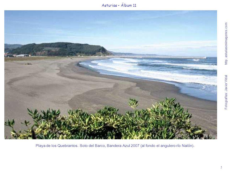 5 Asturias - Álbum 11 Fotografías: Javier Vidal http: asturiasenimagenes.com Playa de los Quebrantos. Soto del Barco, Bandera Azul 2007 (al fondo el a