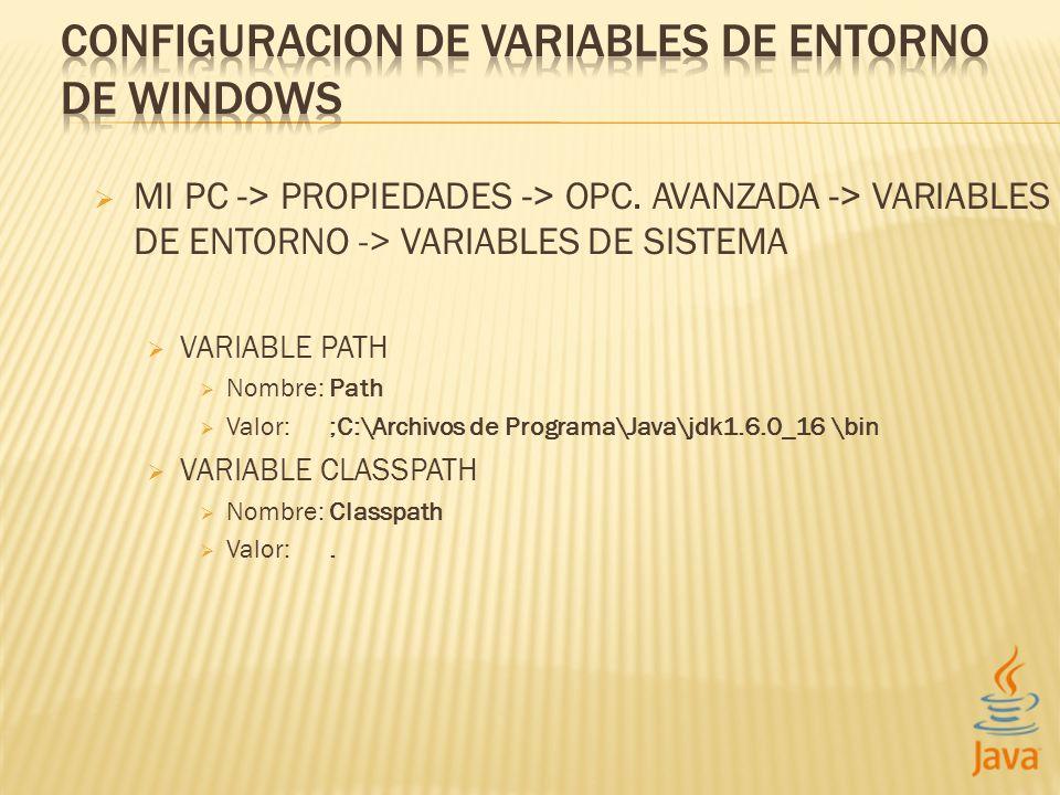 MI PC -> PROPIEDADES -> OPC.