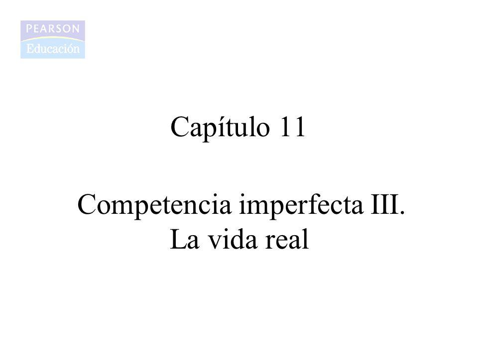Capítulo 11 Competencia imperfecta III. La vida real