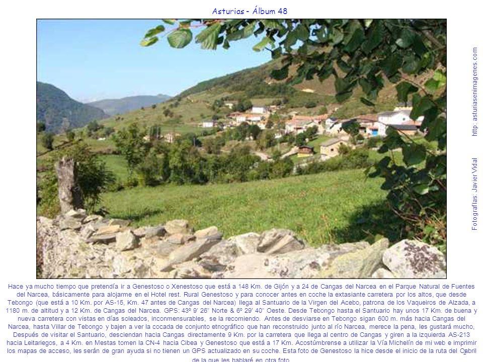 2 Asturias - Álbum 48 Fotografías: Javier Vidal http: asturiasenimagenes.com Hace ya mucho tiempo que pretendía ir a Genestoso o Xenestoso que está a