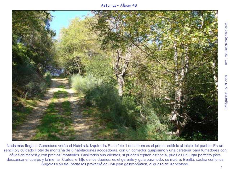 5 Asturias - Álbum 48 Fotografías: Javier Vidal http: asturiasenimagenes.com Nada más llegar a Genestoso verán el Hotel a la izquierda. En la foto 1 d