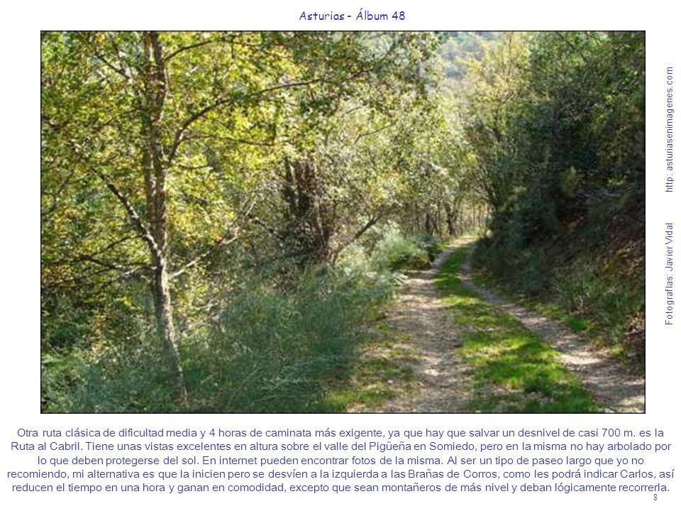 8 Asturias - Álbum 48 Fotografías: Javier Vidal http: asturiasenimagenes.com Otra ruta clásica de dificultad media y 4 horas de caminata más exigente,