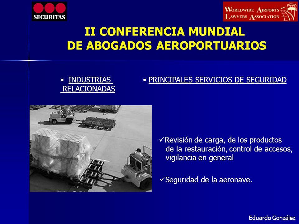 INDUSTRIAS RELACIONADAS PRINCIPALES SERVICIOS DE SEGURIDAD Seguridad de la aeronave. Revisión de carga, de los productos de la restauración, control d
