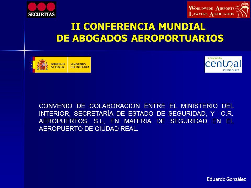 CONVENIO DE COLABORACION ENTRE EL MINISTERIO DEL INTERIOR, SECRETARÍA DE ESTADO DE SEGURIDAD, Y C.R. AEROPUERTOS, S.L, EN MATERIA DE SEGURIDAD EN EL A