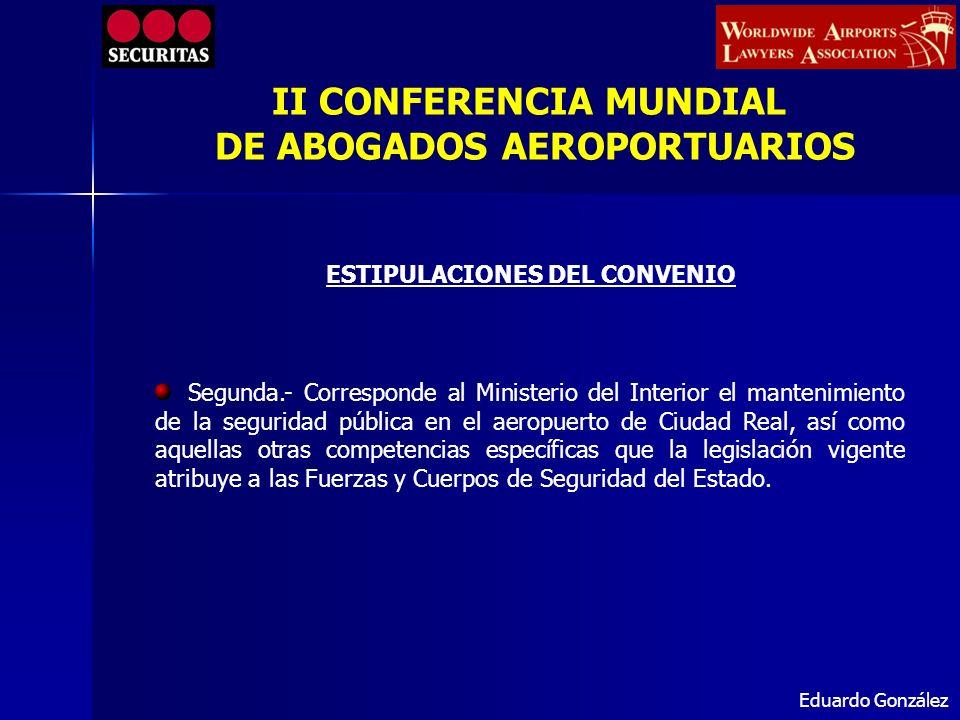 Eduardo González Segunda.- Corresponde al Ministerio del Interior el mantenimiento de la seguridad pública en el aeropuerto de Ciudad Real, así como a
