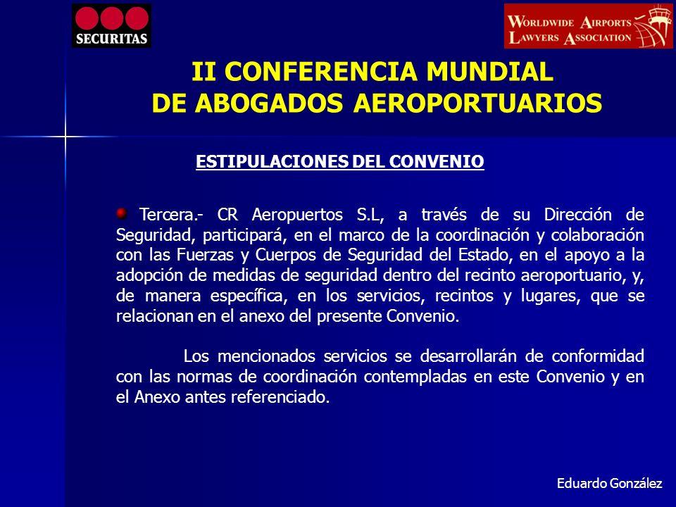 Eduardo González Tercera.- CR Aeropuertos S.L, a través de su Dirección de Seguridad, participará, en el marco de la coordinación y colaboración con l