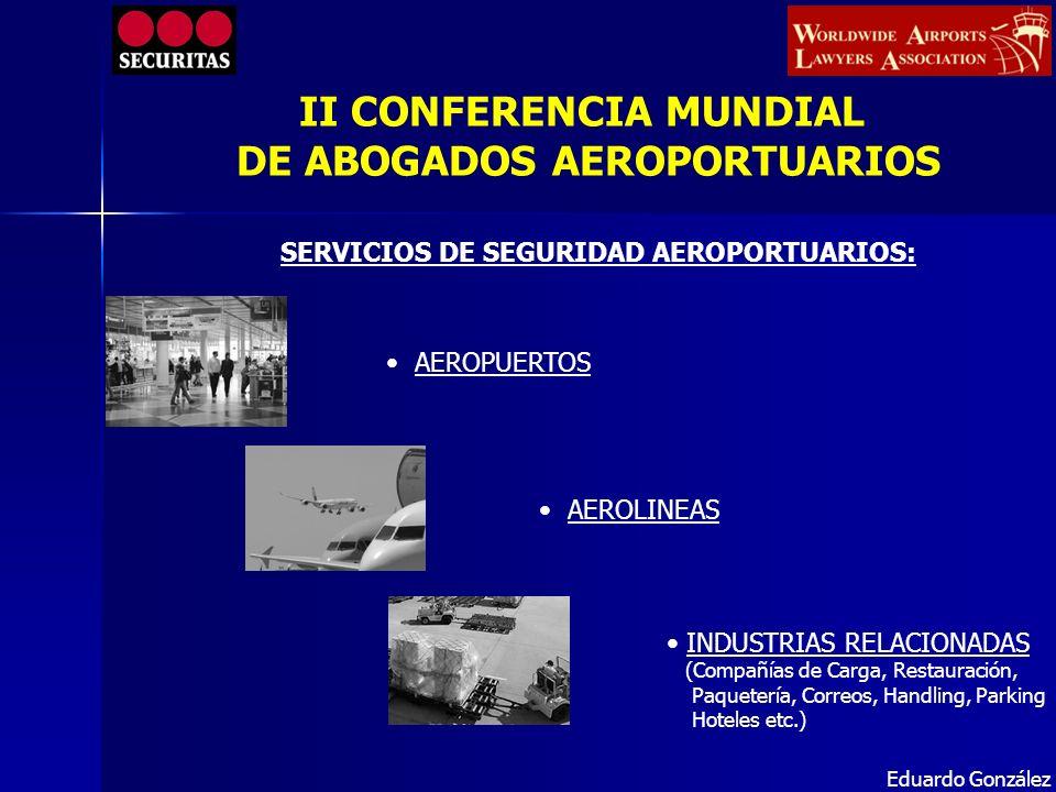 SERVICIOS DE SEGURIDAD AEROPORTUARIOS: AEROPUERTOS AEROLINEAS INDUSTRIAS RELACIONADAS (Compañías de Carga, Restauración, Paquetería, Correos, Handling