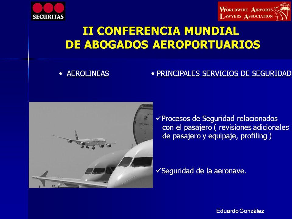 Eduardo González AEROLINEAS PRINCIPALES SERVICIOS DE SEGURIDAD Procesos de Seguridad relacionados con el pasajero ( revisiones adicionales de pasajero