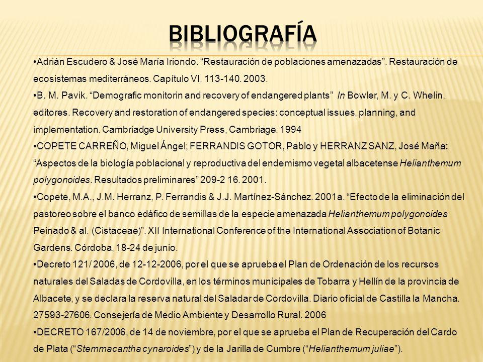 Adrián Escudero & José María Iriondo. Restauración de poblaciones amenazadas. Restauración de ecosistemas mediterráneos. Capítulo VI. 113-140. 2003. B