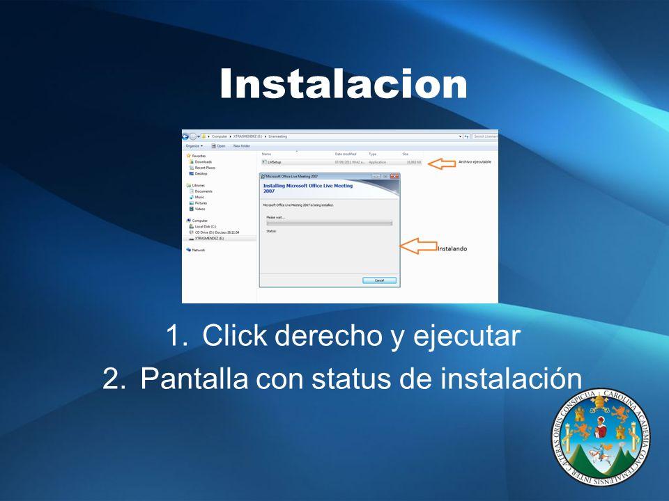 Instalacion 1.Click derecho y ejecutar 2.Pantalla con status de instalación