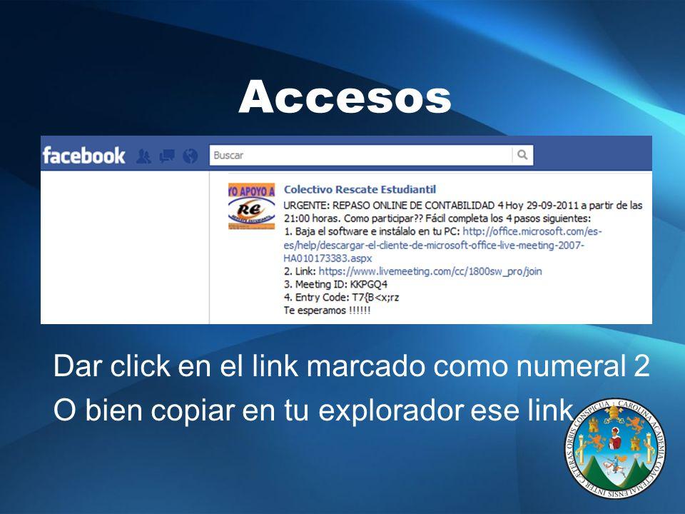Accesos Dar click en el link marcado como numeral 2 O bien copiar en tu explorador ese link