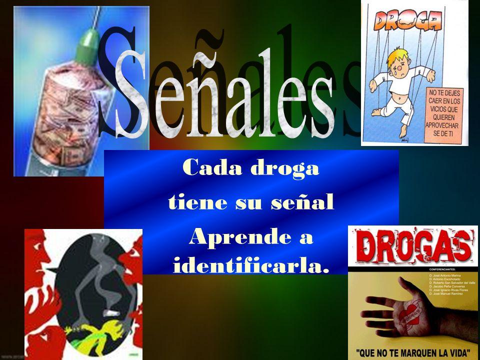 Cada droga tiene su señal Aprende a identificarla.