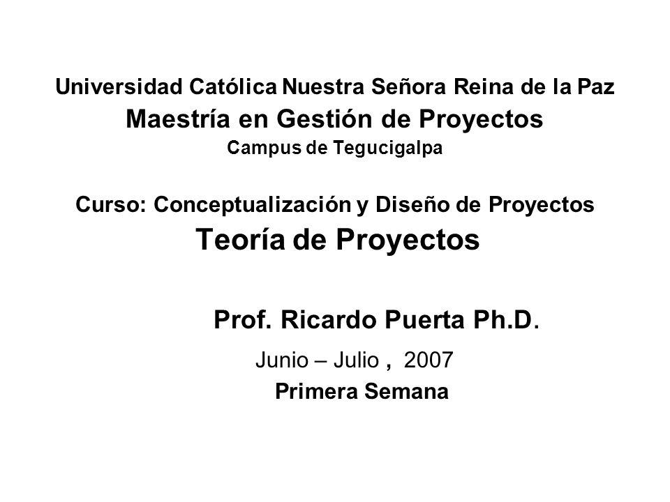 Universidad Católica Nuestra Señora Reina de la Paz Maestría en Gestión de Proyectos Campus de Tegucigalpa Curso: Conceptualización y Diseño de Proyec