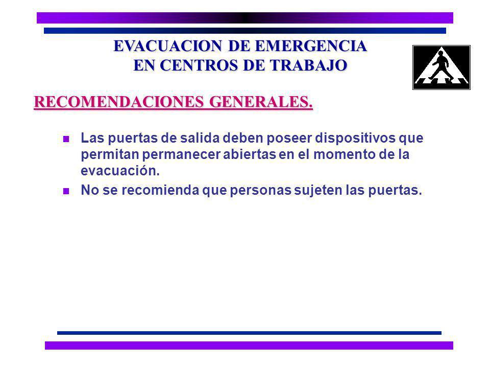 EVACUACION DE EMERGENCIA EN CENTROS DE TRABAJO n Debe disponerse por lo menos de dos salidas alternas.