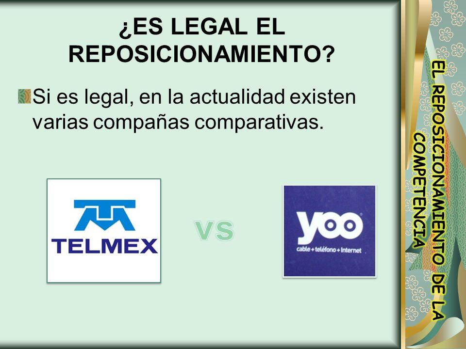 ¿ES LEGAL EL REPOSICIONAMIENTO? Si es legal, en la actualidad existen varias compañas comparativas.