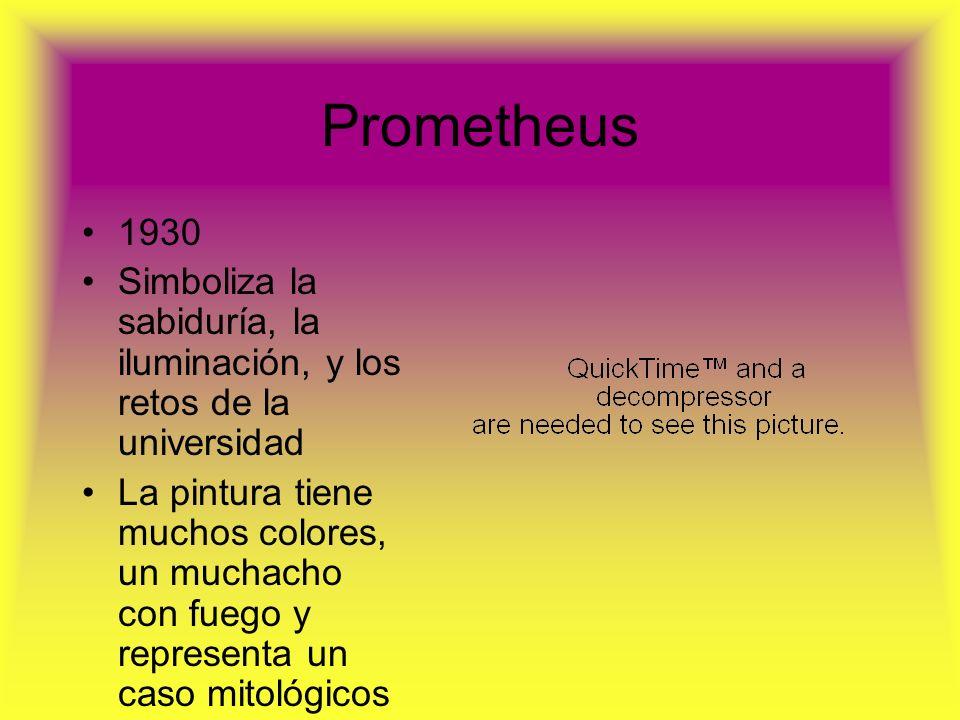 Prometheus 1930 Simboliza la sabiduría, la iluminación, y los retos de la universidad La pintura tiene muchos colores, un muchacho con fuego y represe