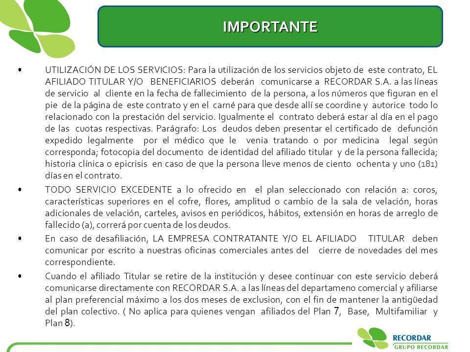 IMPORTANTE UTILIZACIÓN DE LOS SERVICIOS: Para la utilización de los servicios objeto de este contrato, EL AFILIADO TITULAR Y/O BENEFICIARIOS deberán c