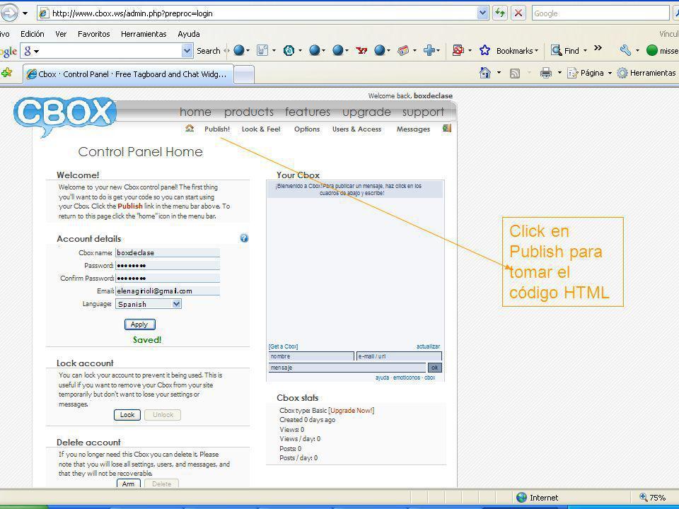 Miss Elena Instrucciones para crear una cuenta Cbox Click en Publish para tomar el código HTML