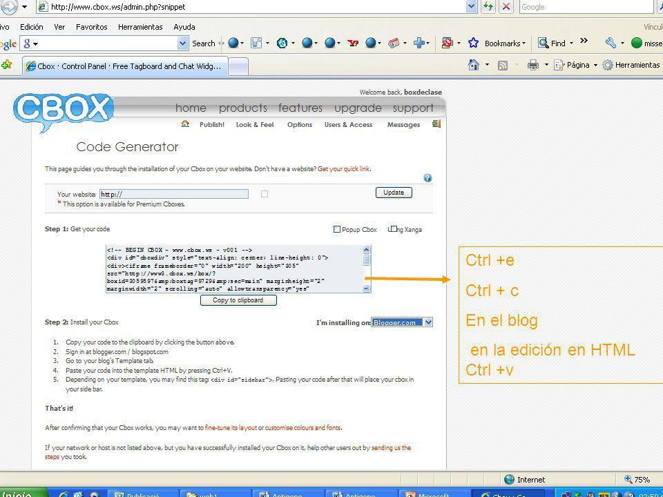 Miss Elena Instrucciones para crear una cuenta Cbox Ctrl +e Ctrl + c En el blog en la edición en HTML Ctrl +v