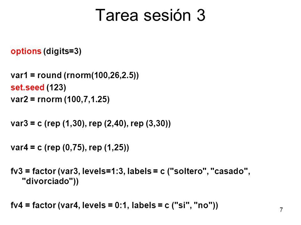 Tarea sesión 3 base = data.frame (var1, var2, fv3, fv4) colnames (base) = c ( edad , examen , e_civil , internet ) base [1:6,] lapply (base, mean); lapply (base, sd) lapply (base, summary) names (base) head( base) 8
