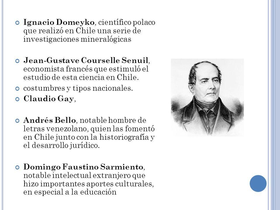 Ignacio Domeyko, científico polaco que realizó en Chile una serie de investigaciones mineralógicas Jean-Gustave Courselle Senuil, economista francés q