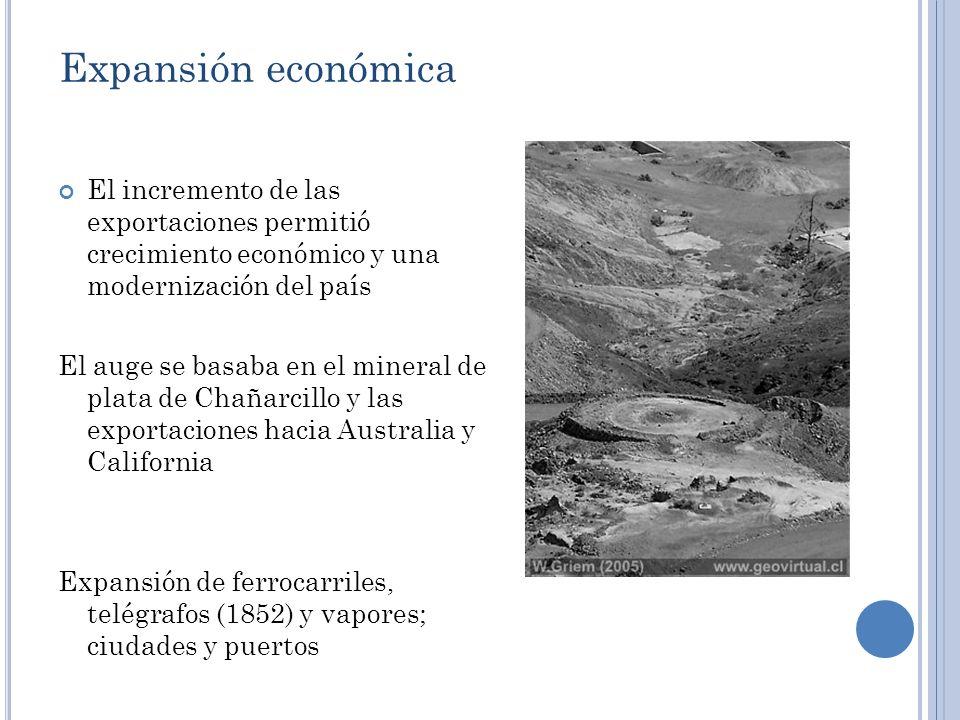 Expansión económica El incremento de las exportaciones permitió crecimiento económico y una modernización del país El auge se basaba en el mineral de