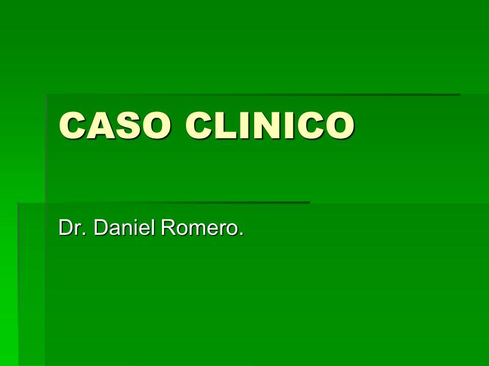 CASO CLINICO Dr. Daniel Romero.