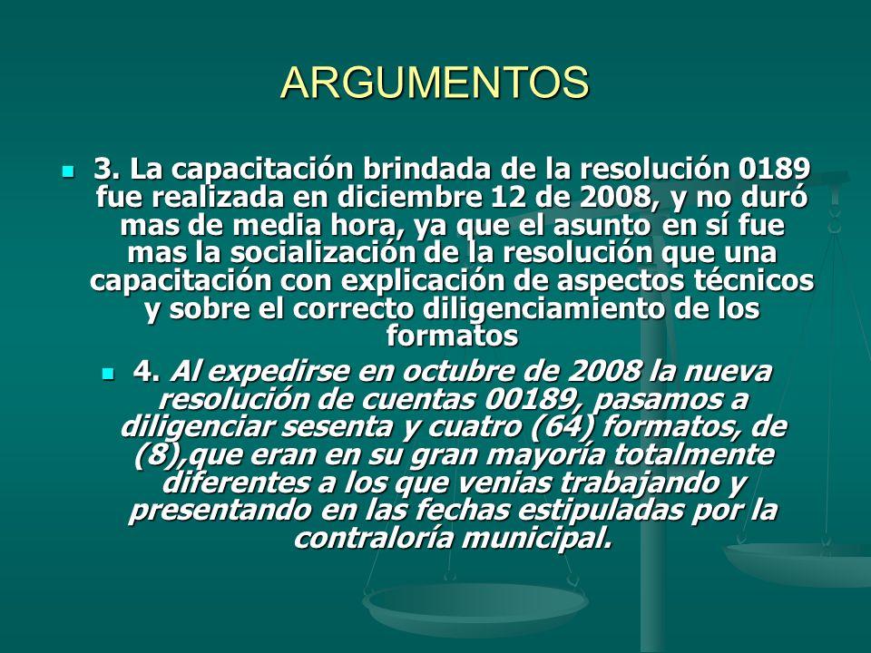 ARGUMENTOS 3. La capacitación brindada de la resolución 0189 fue realizada en diciembre 12 de 2008, y no duró mas de media hora, ya que el asunto en s