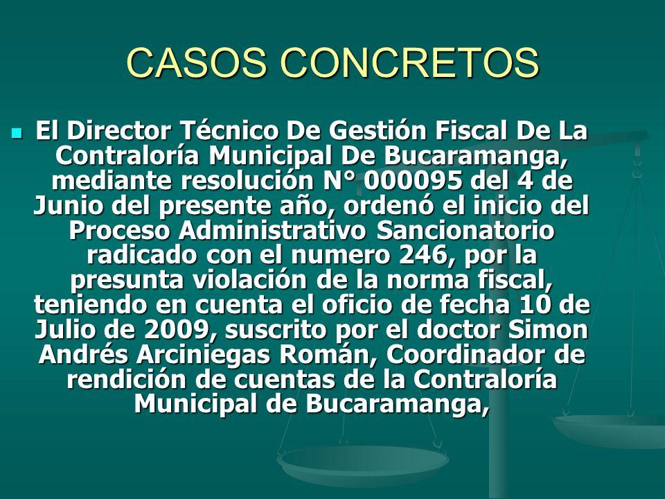 CASOS CONCRETOS El Director Técnico De Gestión Fiscal De La Contraloría Municipal De Bucaramanga, mediante resolución N° 000095 del 4 de Junio del pre