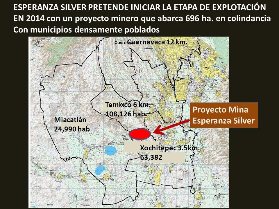 . ESPERANZA SILVER PRETENDE INICIAR LA ETAPA DE EXPLOTACIÓN EN 2014 con un proyecto minero que abarca 696 ha. en colindancia Con municipios densamente