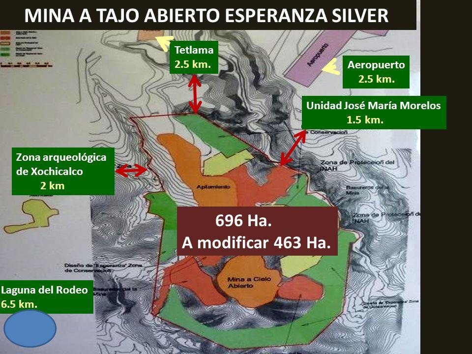 . Tetlama 2.5 km. Zona arqueológica de Xochicalco 2 km Aeropuerto 2.5 km. 696 Ha. A modificar 463 Ha. Laguna del Rodeo 6.5 km. MINA A TAJO ABIERTO ESP