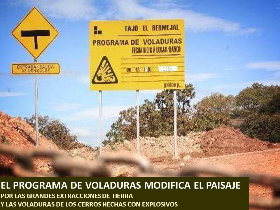 . EL PROGRAMA DE VOLADURAS MODIFICA EL PAISAJE POR LAS GRANDES EXTRACCIONES DE TIERRA Y LAS VOLADURAS DE LOS CERROS HECHAS CON EXPLOSIVOS