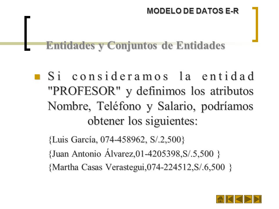 MODELO DE DATOS E-R Entidades y Conjuntos de Entidades Si consideramos la entidad