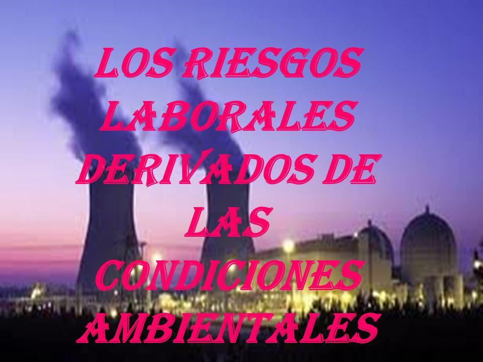 Los riesgos laborales derivados de las condiciones ambientales
