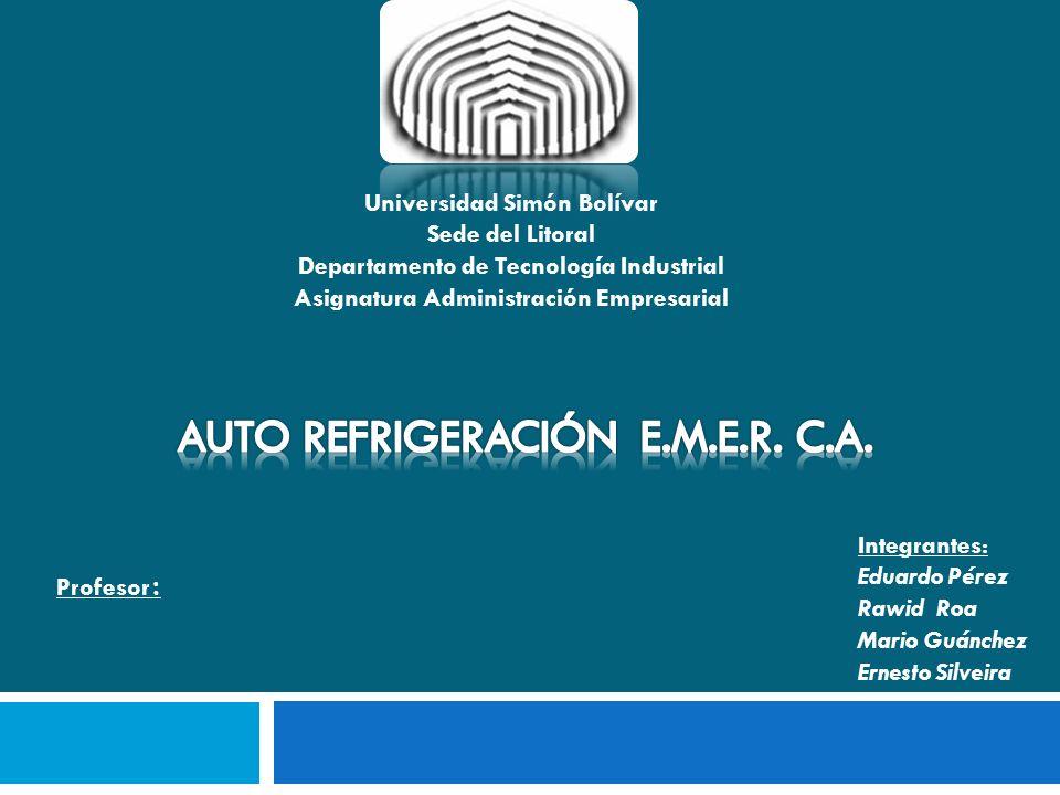 Universidad Simón Bolívar Sede del Litoral Departamento de Tecnología Industrial Asignatura Administración Empresarial Profesor : Integrantes: Eduardo