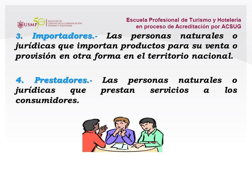Escuela Profesional de Turismo y Hotelería en proceso de Acreditación por ACSUG 2. Proveedores.- Las personas naturales o jurídicas, de derecho públic