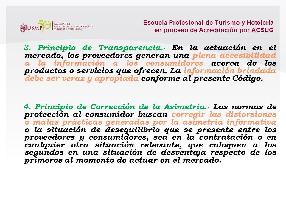 Escuela Profesional de Turismo y Hotelería en proceso de Acreditación por ACSUG Artículo V.- Principios El presente Código se sujeta a los siguientes