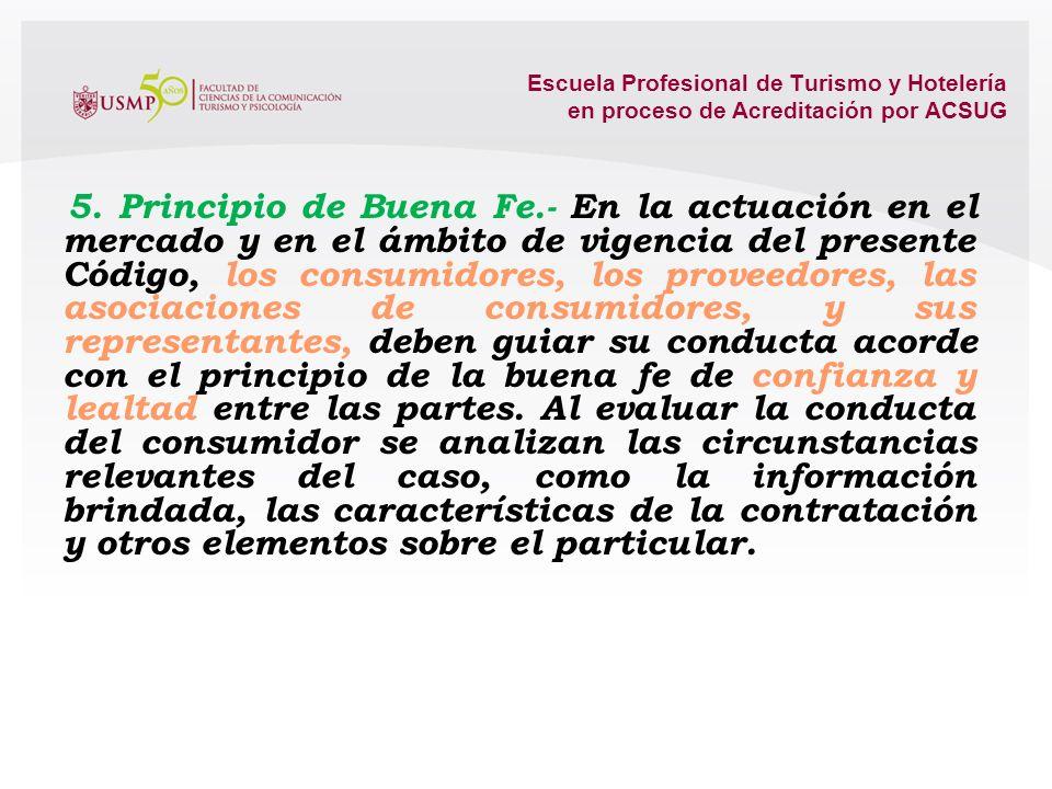 Escuela Profesional de Turismo y Hotelería en proceso de Acreditación por ACSUG 3. Principio de Transparencia.- En la actuación en el mercado, los pro