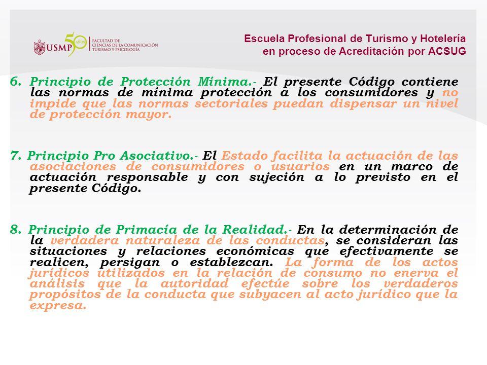 Escuela Profesional de Turismo y Hotelería en proceso de Acreditación por ACSUG 5. Principio de Buena Fe.- En la actuación en el mercado y en el ámbit