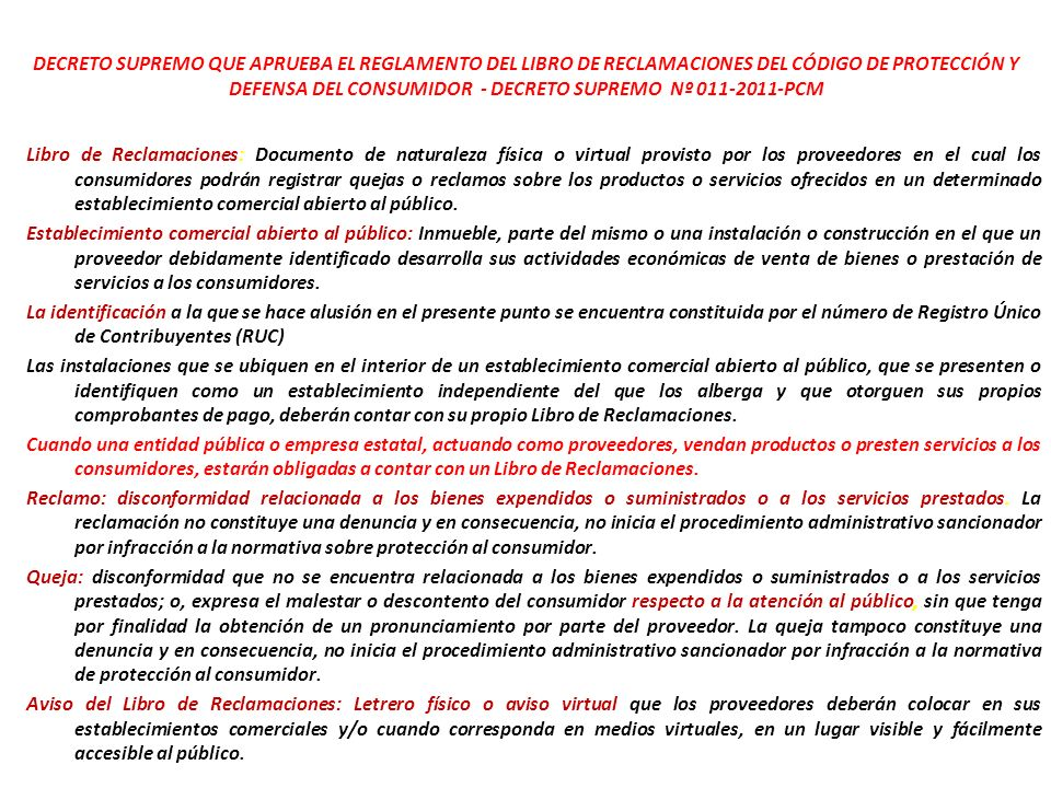 El libro de reclamaciones Artículo 150. - Libro de reclamaciones Los establecimientos comerciales deben contar con un libro de reclamaciones, en forma