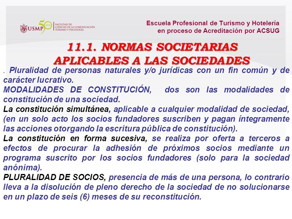 Escuela Profesional de Turismo y Hotelería en proceso de Acreditación por ACSUG - De (2) - (20) socios. - De su propia denominación social se deduce q