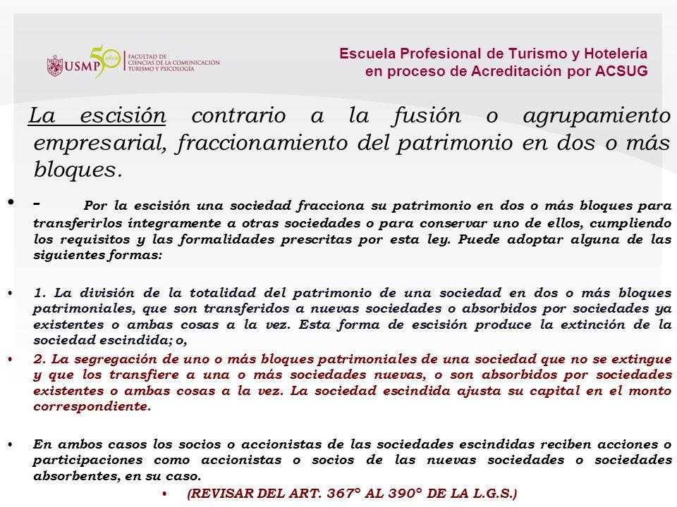 Escuela Profesional de Turismo y Hotelería en proceso de Acreditación por ACSUG Fusión agrupamiento de dos o más unidades. Concentración empresarial (