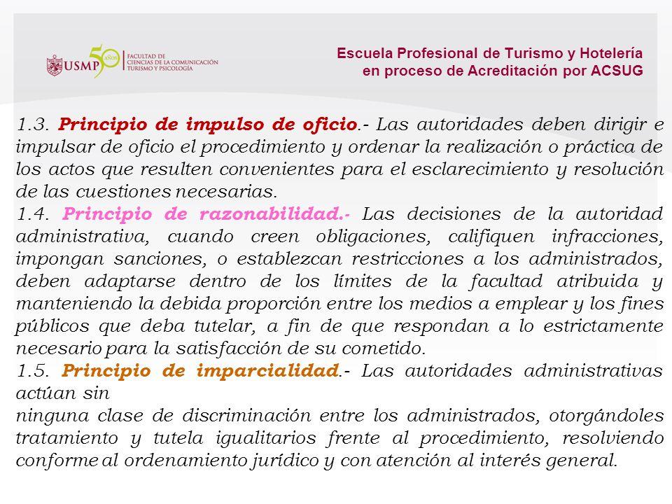 Escuela Profesional de Turismo y Hotelería en proceso de Acreditación por ACSUG Ley del Procedimiento Administrativo General LEY Nº 27444 Artículo IV.