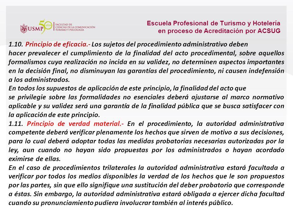 Escuela Profesional de Turismo y Hotelería en proceso de Acreditación por ACSUG 1.6. Principio de informalismo.- Las normas de procedimiento deben ser