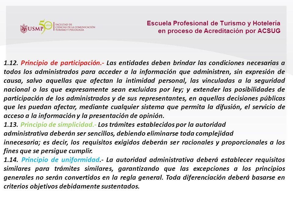 Escuela Profesional de Turismo y Hotelería en proceso de Acreditación por ACSUG 1.10. Principio de eficacia.- Los sujetos del procedimiento administra